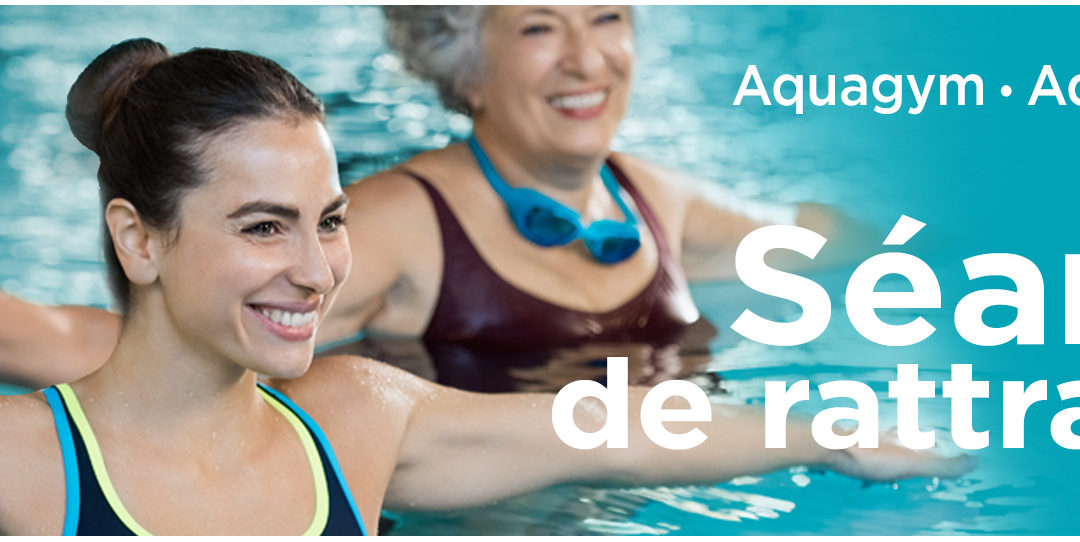 Séances de rattrapage aquagym, aquagym douce et aquatraining